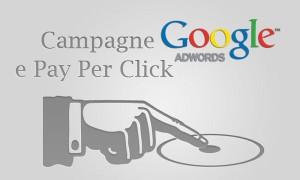 Campagne Google AdWords e Pay per Click