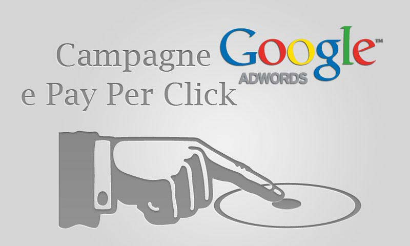 Campagne Google AdWords e Pay Per Click