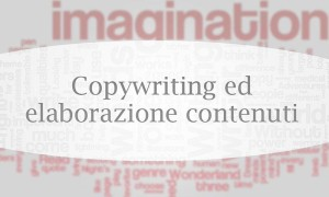 Copywriting creazione ed elaborazione contenuti